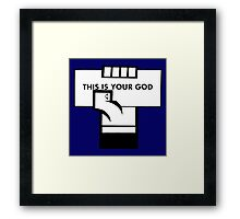 This Is Your God Framed Print
