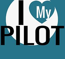 I LOVE MY PILOT by inkedcreatively