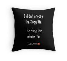 I Didn't Choose The Sugg Life, The Sugg Life Chose Me Throw Pillow