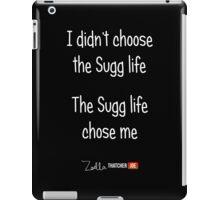 I Didn't Choose The Sugg Life, The Sugg Life Chose Me iPad Case/Skin