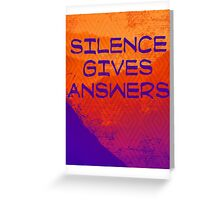 Silence gives answers Greeting Card