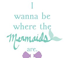 I wanna be where the mermaids are. 4 by AngieBee