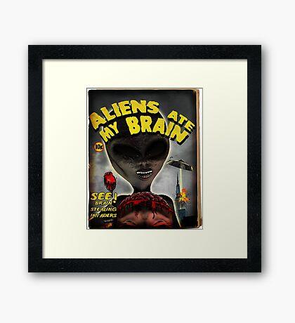 Aliens Ate My Brain Framed Print
