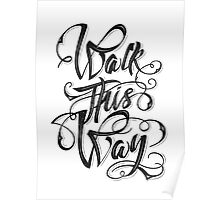 Walk this way typography quote on white background Poster