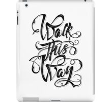 Walk this way typography quote on white background iPad Case/Skin