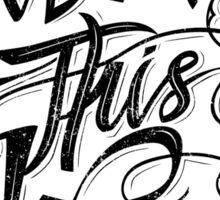 Walk this way typography quote on white background Sticker