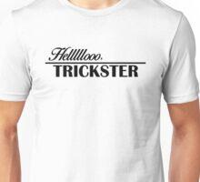 Hellooooo, Trickster Unisex T-Shirt