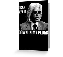 I can feel it down in my plums (2) Greeting Card