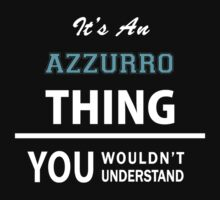 Its an AZZURRO thing, you wouldn't understand by thinging