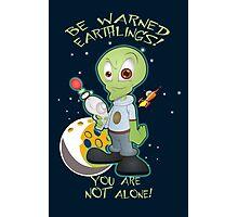 Alien Invasion - We are not alone - Alien Art  Photographic Print