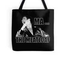 Ma! The Meatloaf (1) Tote Bag