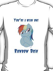 You're a mean one Rainbow Dash T-Shirt