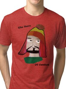 The Hero of Canton Tri-blend T-Shirt