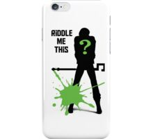Riddle Me This  iPhone Case/Skin