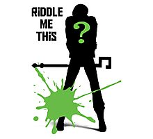 Riddle Me This  Photographic Print