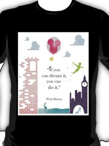 "I Love Disney! - ""If You Can Dream It..."" T-Shirt"