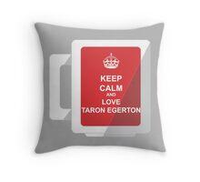 Keep Calm and Love Taron Egerton Throw Pillow