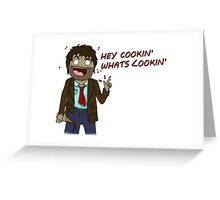 Hey Cooking Whats Looking Greeting Card