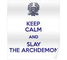 Keep Calm and Slay the Archdemon Poster