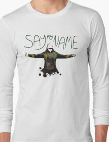 Say My Name! Long Sleeve T-Shirt