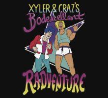 Xyler and Craz's Bodexcellent Radventure by Vivienne da Silva