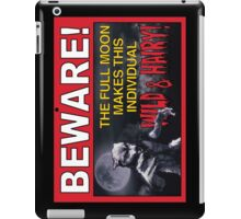 BEWARE!: The Full Moon Makes This Individual WILD & HAIRY! iPad Case/Skin