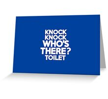 Knock Knock Who's there? Toilet Greeting Card