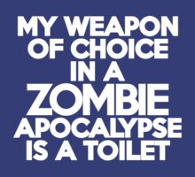 My weapon of choice in a Zombie Apocalypse is a toilet by onebaretree