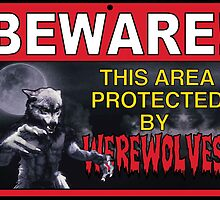 BEWARE! This Area/Person Protected By WEREWOLVES! by torg