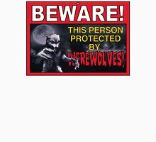 BEWARE! This Area/Person Protected By WEREWOLVES! T-Shirt