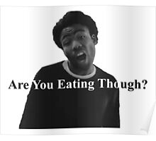 Are You Eating Though? Poster