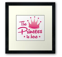 The princess is here with royal crown Framed Print