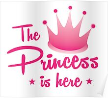 The princess is here with royal crown Poster
