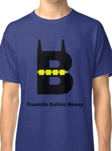 Franklin Gothic Heavy Font Iconic Charactography - B Classic T-Shirt