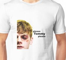 Please Tommy Please Unisex T-Shirt
