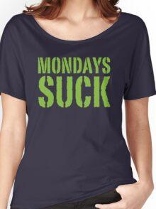 MONDAYS SUCK Women's Relaxed Fit T-Shirt