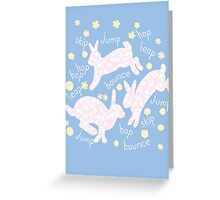 Hop, bounce, jump Greeting Card
