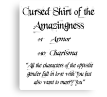 Cursed Shirt Of the Awesomeness Canvas Print