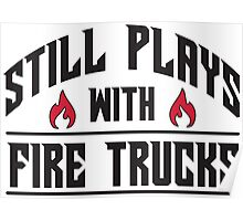 Still plays with fire trucks Poster