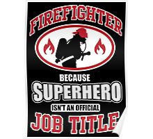 Firefighter: because Superhero is not an official job title Poster