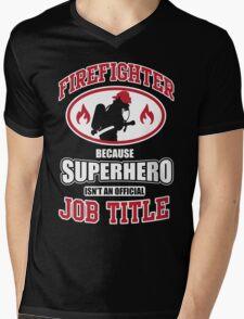 Firefighter: because Superhero is not an official job title Mens V-Neck T-Shirt