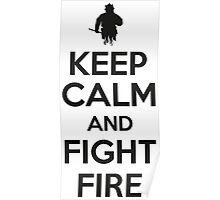 Keep calm and fight fire Poster