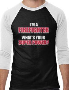 I'm a firefighter. What's your super power? Men's Baseball ¾ T-Shirt