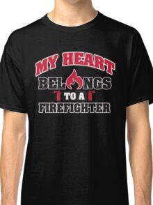 My heart belongs to a firefighter Classic T-Shirt