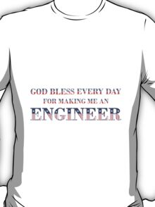 God Bless Engineer T T-Shirt