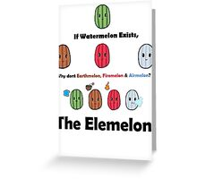 The Elemelons Greeting Card