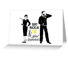 Burt Macklin FBI & Janet Snakehole Greeting Card