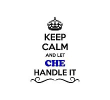 Keep Calm and Let CHE Handle it Photographic Print