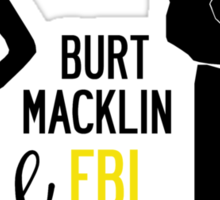 Burt Macklin FBI & Janet Snakehole Sticker