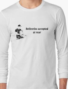 Deliveries Accepted at Rear Long Sleeve T-Shirt